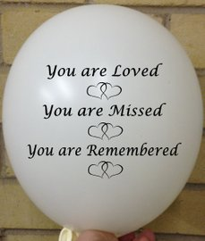 Memorial Balloons You are loved, you are missed, you are remembered white balloons