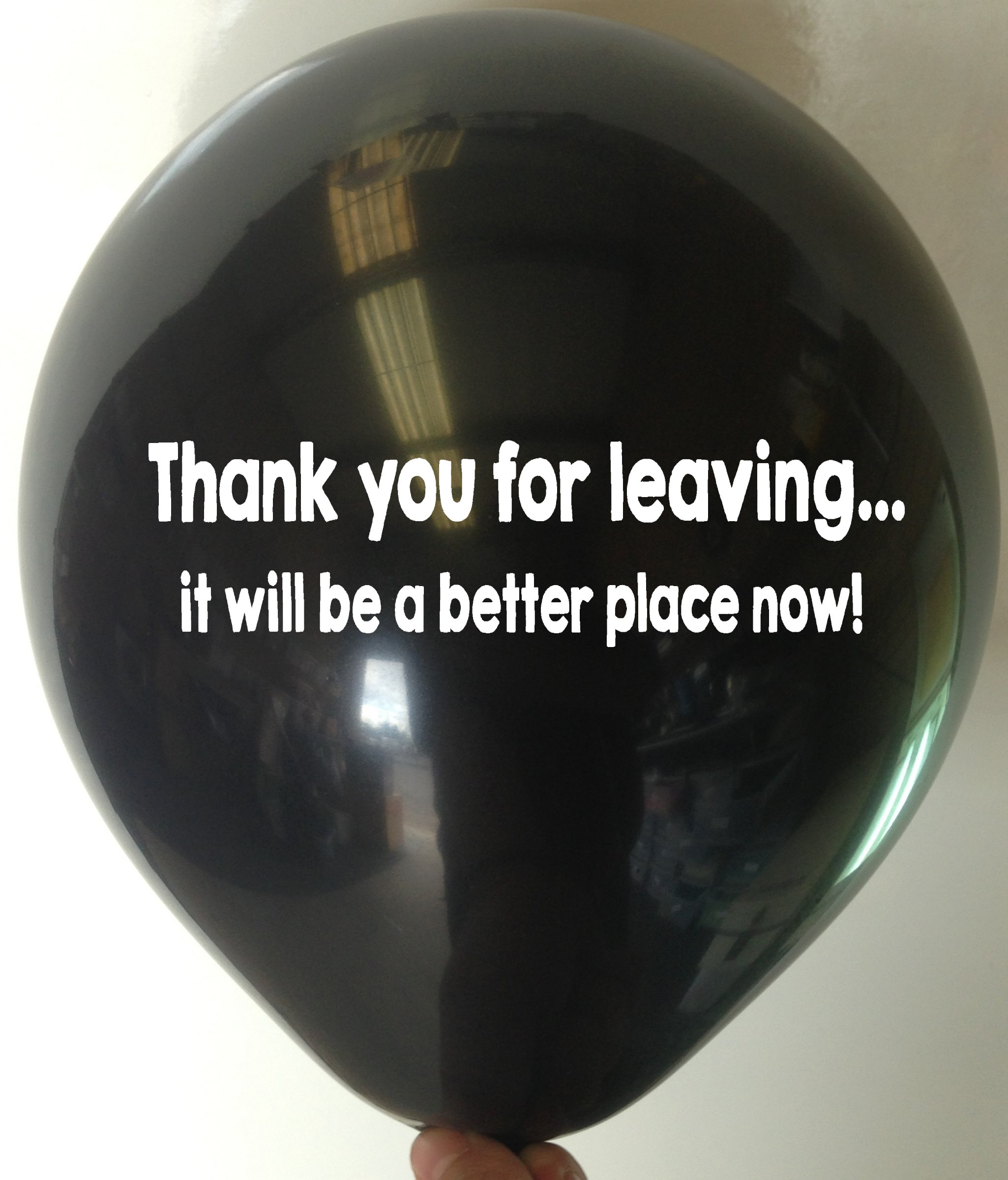 Rude Balloon Thank you for leaving, it will be a better place now